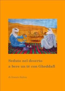 Libro Seduto nel deserto a bere un te con Gheddafi